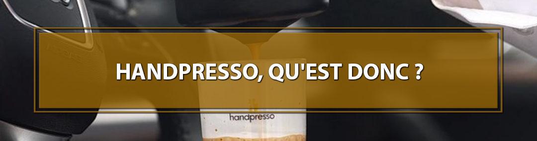 Handpresso, qu'est donc ?