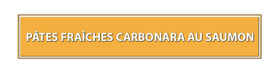 Pâtes fraîches carbonara au saumon
